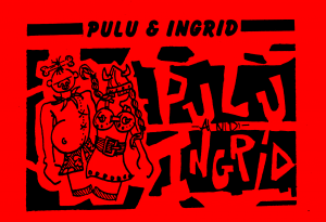 PULU & INGRID better